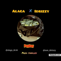 PayDay by Alaga ft Idrizzy