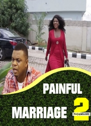 PAINFUL MARRIAGE 2