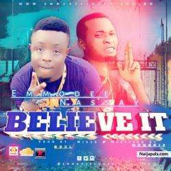 Believe It by Enmodee ft NASSAY