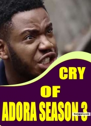 CRY OF ADORA SEASON 3