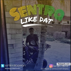 LIKE THAT by SENTRA FT TOMXINE