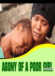 AGONY OF A POOR GIRL