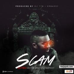 Scam by  DJ TTB ft. Vector, Rayce & Harmony