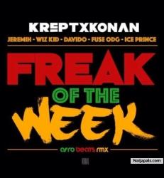 Freak Of The Week by Krept & Konan ft. Davido , Wizkid , Fuse ODG & Ice Prince