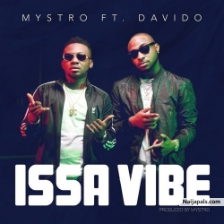 Issa Vibe by Mystro Ft. Davido