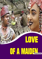 LOVE OF A MAIDEN