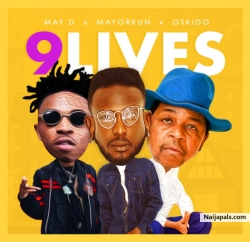 9 Lives by May D  ft. Oskido & Mayorkun