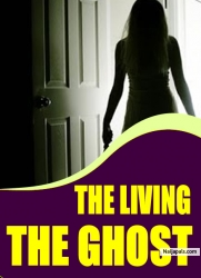 THE LIVING THE GHOST
