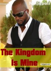 The Kingdom Is Mine