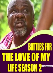 BATTLES FOR THE LOVE OF MY LIFE SEASON 2