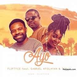 Ayo by Fliptyce ft. Gabriel Afolayan & Zichi