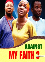 AGAINST MY FAITH 3