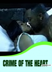 CRIME OF THE HEART