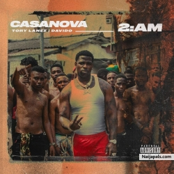 2AM by Casanova Ft. Tory Lanez & Davido