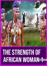 The Strength Of African Woman 1