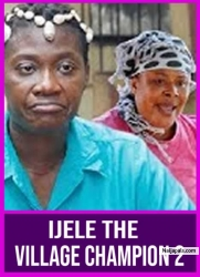 IJELE THE VILLAGE CHAMPION 2