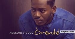 Orente by Adekunle Gold (YBNL)