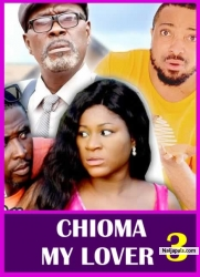 CHIOMA MY LOVER 3
