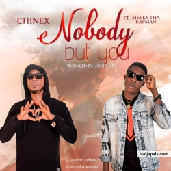 NOBODY_BUT_YOU by Chinex Ft Meeky Tha Rapman