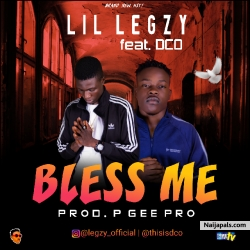 Bless me feat. DCO by Lil Legzy