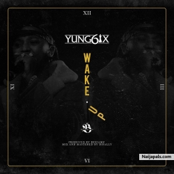 Wake Up by Yung6ix