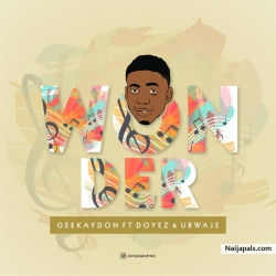 Geekaydon_wonder_ft_doyez_urwaje by Geekaydon
