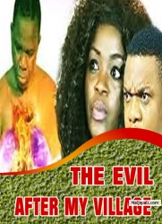 THE EVIL AFTER MY VILLAGE