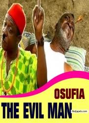 OSUFIA THE EVIL MAN