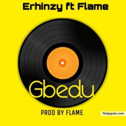 Gbedu by Erhinzy X Flame