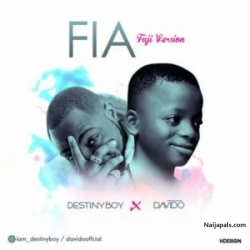 FIA (Fuji Version) by Destiny Boy X Davido