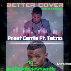 Tekno Better Cover by Priest Gentle Ft. Tekno