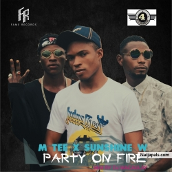 Party_on_Fire_(Ft_Sunshine_W) by M Tee