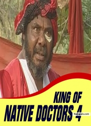 KING OF NATIVE DOCTORS 4