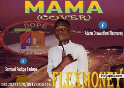 Mama (Mayorkun Cover) by Flexmoney ft.  Fadope(Prod By RAPIDO)
