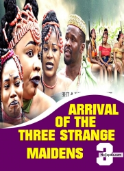 ARRIVAL OF THE THREE STRANGE MAIDENS 3