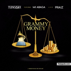 Grammy Money by Yung6ix ft. M.I x Praiz