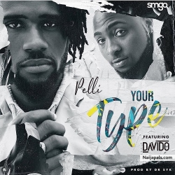 Your Type by Pelili ft. Davido