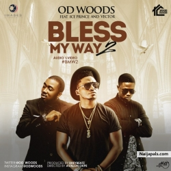 Bless My Way 2 by OD Woods ft. Vector & Ice Prince