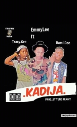 Kadija by Emmy Lee ft bami dee x tracy g