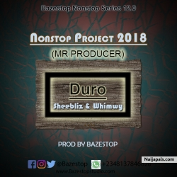 Bazestop N.S 12.0 - Duro (Prod. By Bazestop) by Sheebliz &  Whimzy