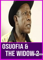 OSUOFIA & THE WIDOW 2