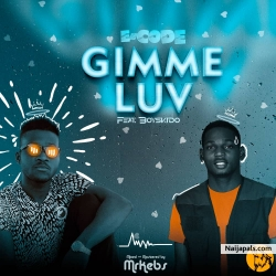 Gimme Luv by E-code ft BoySkido
