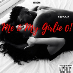 Freddie - Me & My Girlie O by Freddie