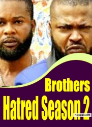 Brothers Hatred Season 2