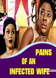 PAINS OF AN INFECTED WIFE