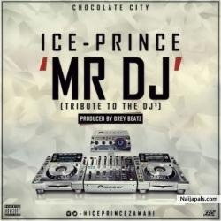 Mr DJ by Ice Prince