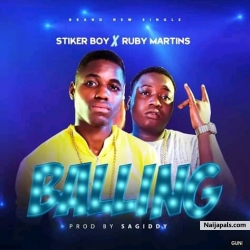 BALLIN by Stikerboy ft ruby Martin's