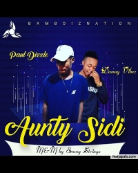 Aunty Sidi by Paul Dizzle Ft Danny Vibez