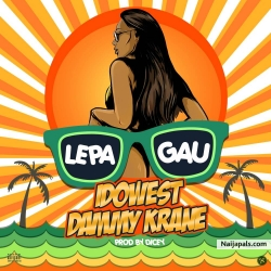 Lepa Gau (Prod. by Dicey) by Idowest X Dammy Krane