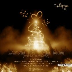 Love In The Air by Fliptyce x Yemi Alade, May D, Patoranking, Becca, Skales, Dammy krane, Dazzle, Mya K, Afriyie Wutah